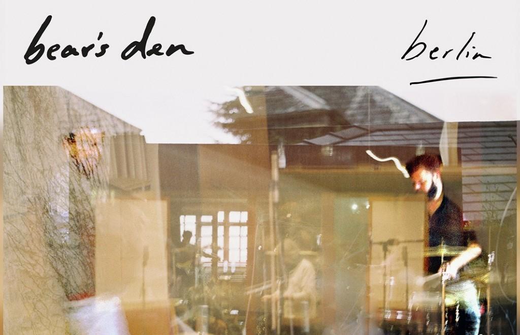 Listen To This: Bear's Den - Berlin
