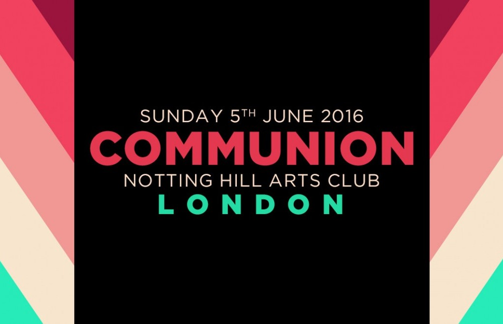 Go To This: June Communion - Notting Hill Arts Club, London