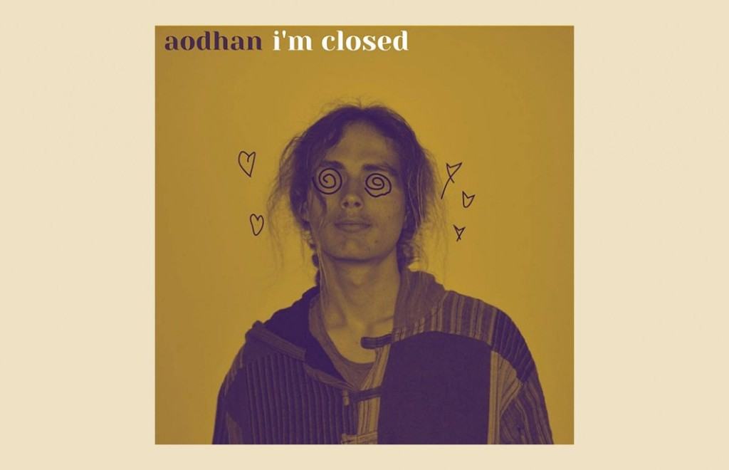 Listen To This: Aodhan  - I'm Closed