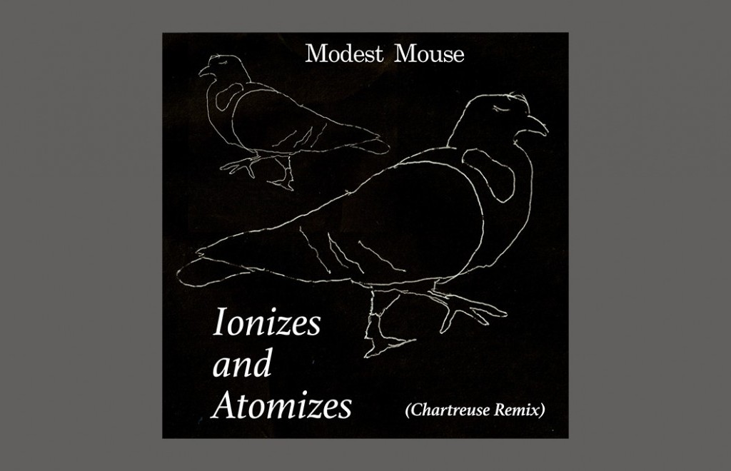 Modest Mouse - Ionizes and Atomizes (Chartreuse Remix)