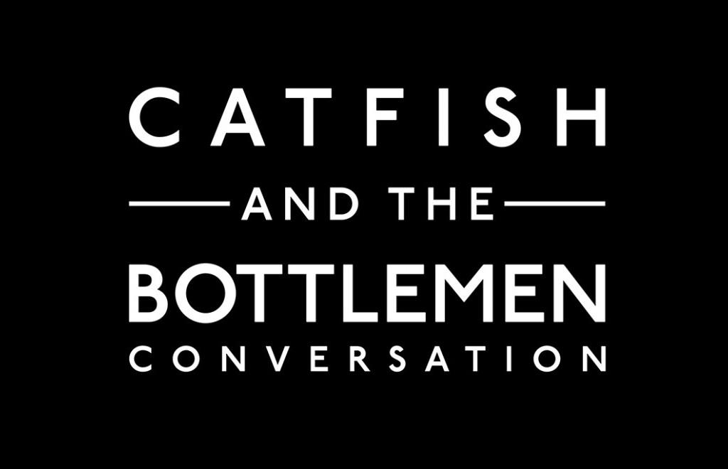 Get This: Catfish & The Bottlemen - Conversation
