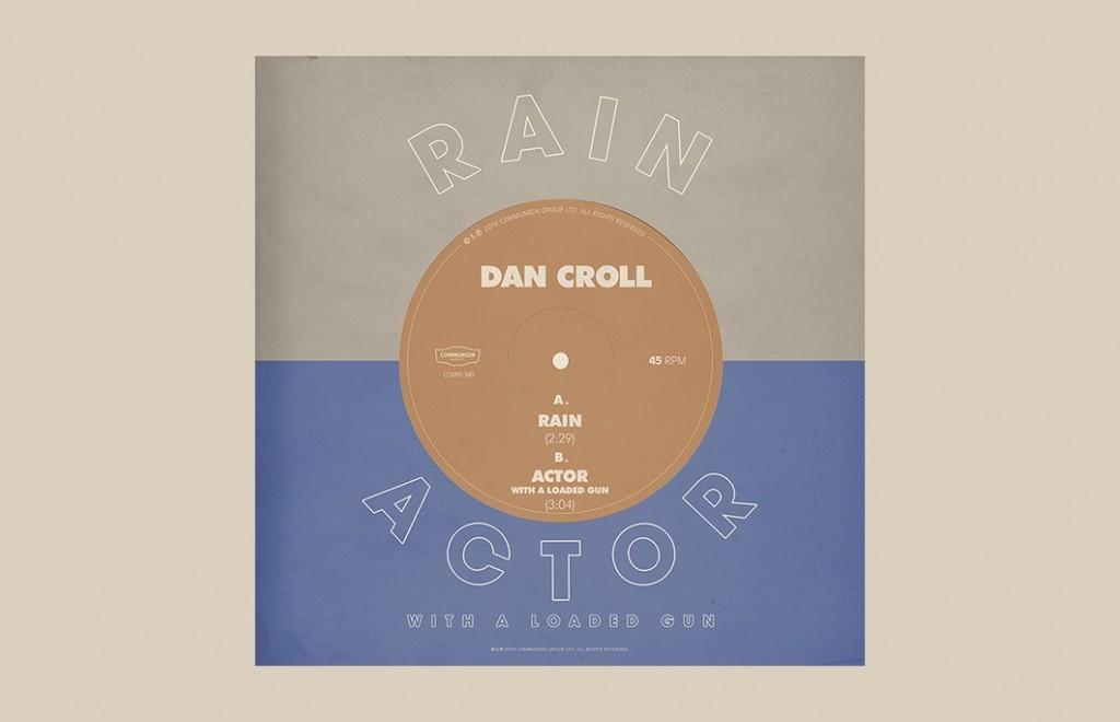 Dan Croll - Rain / Actor With A Loaded Gun