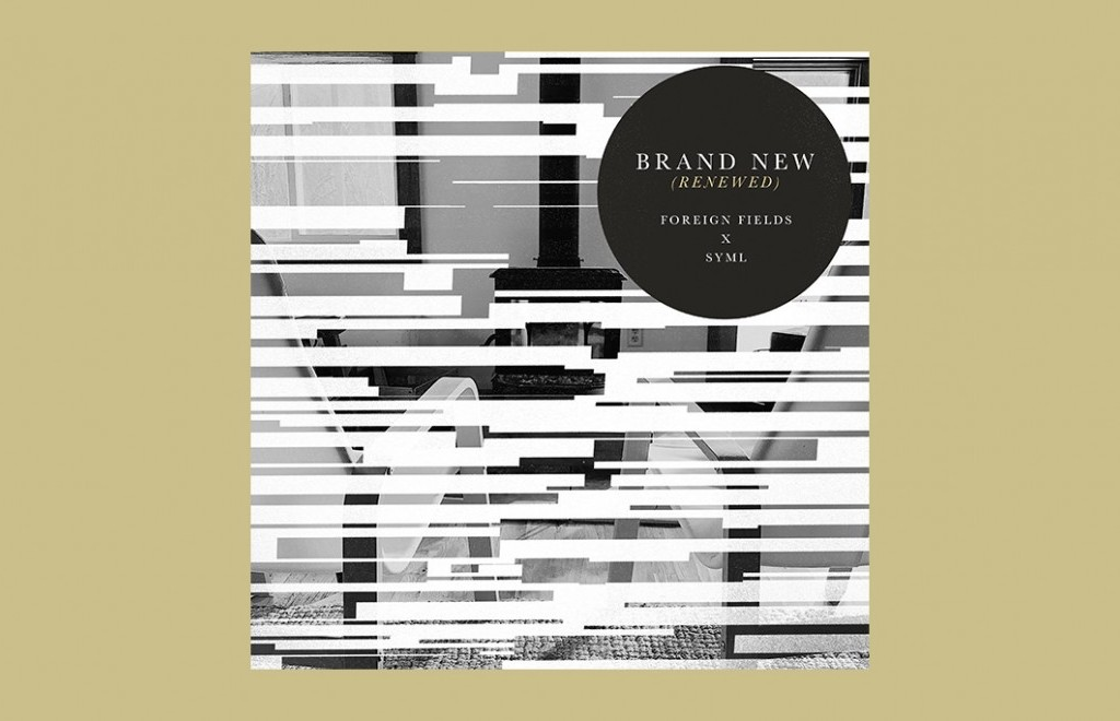 Foreign Fields x SYML - Brand New (Renewed)