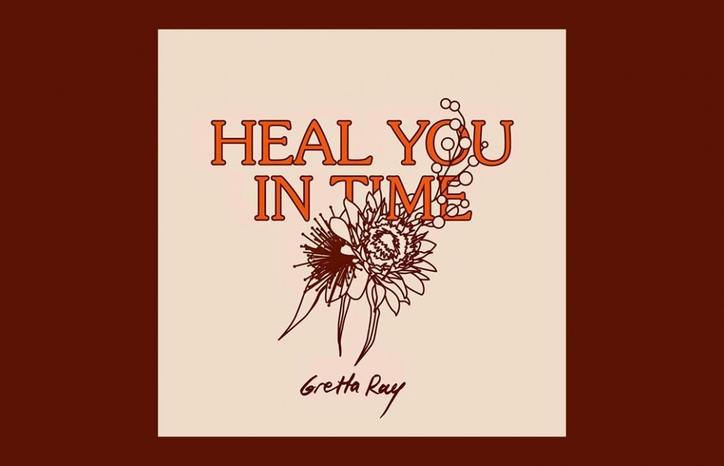 Gretta Ray - Heal You In Time