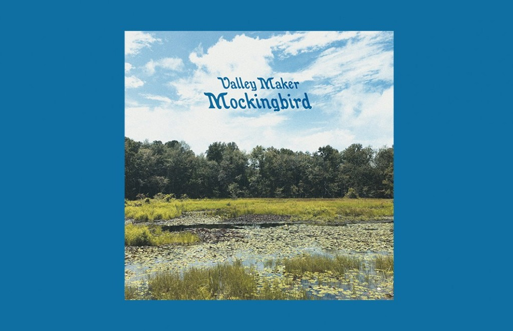 Get This: Valley Maker - Mockingbird