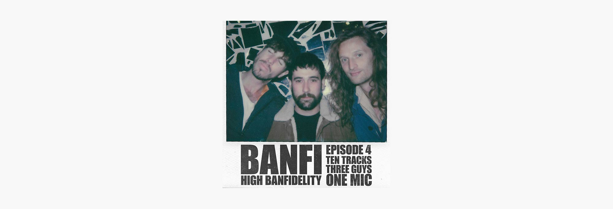 Banfi  - High Banfidelity Episode 4