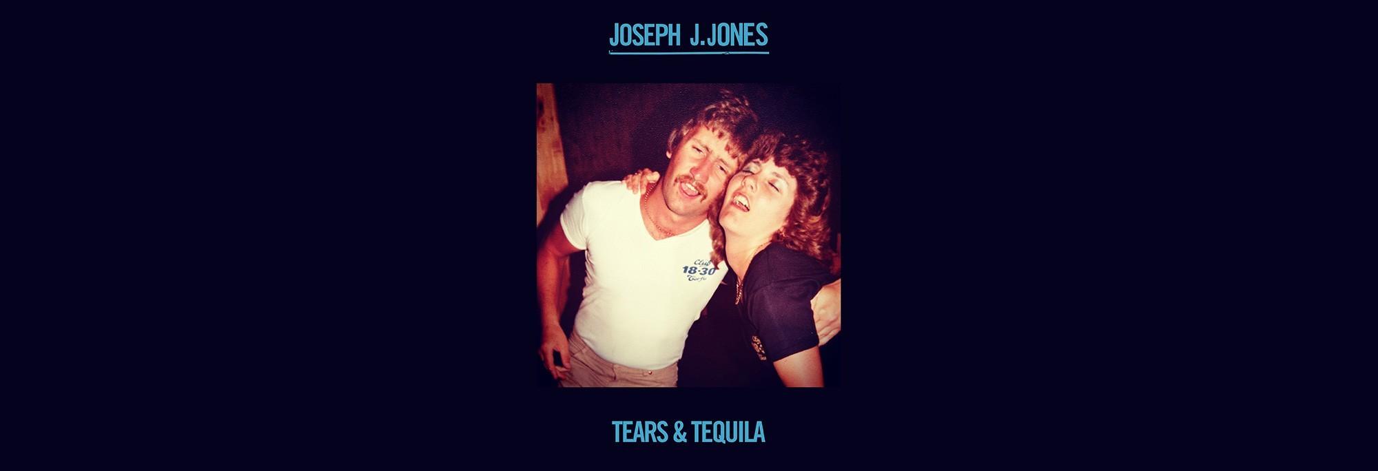 Joseph J. Jones - Tears & Tequila