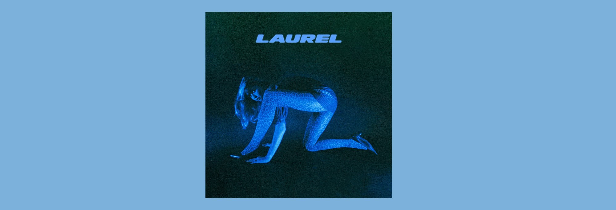 LAUREL - Best I Ever Had
