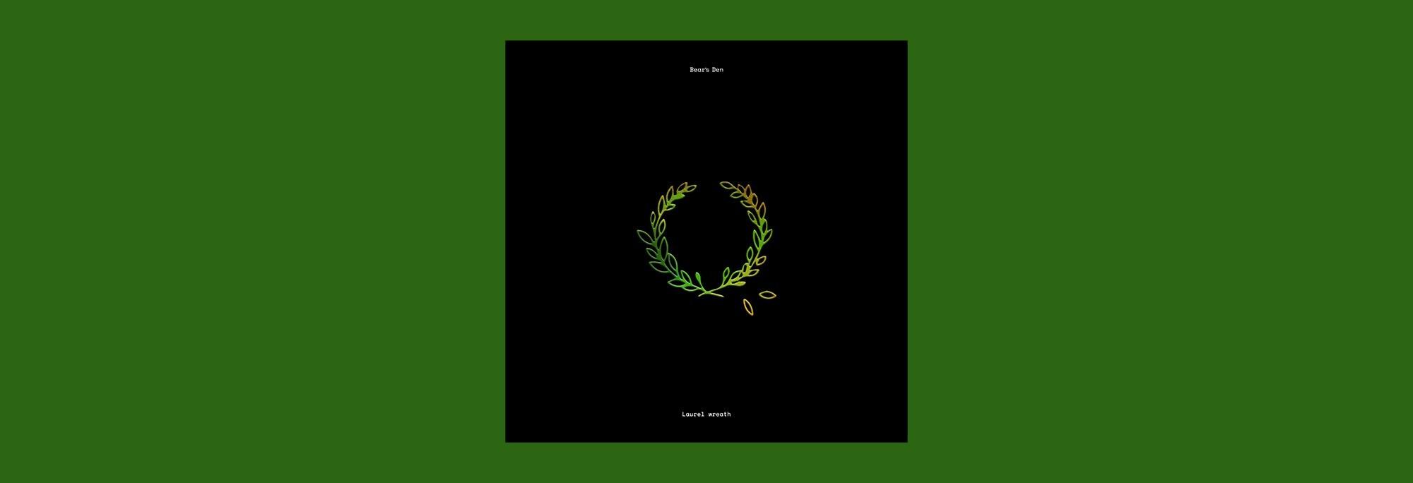 Bear's Den - Laurel Wreath