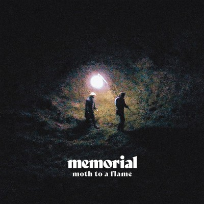 Moth To A Flame - Memorial
