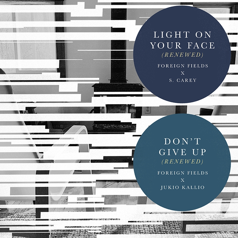 Light On Your Face (Renewed) with S. Carey / Don't Give Up (Renewed) with Jukio Kallio Release Artwork