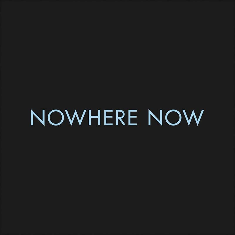 Nowhere Now Release Artwork